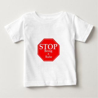Stop Rubeness Baby T-Shirt