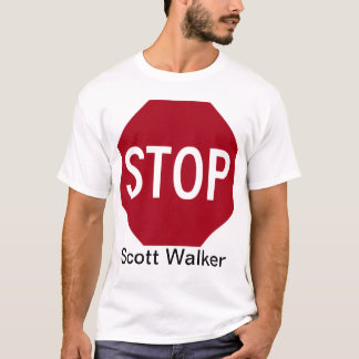 Stop Scott Walker T-Shirt