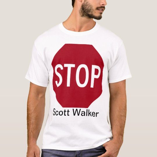 Stop Scott Walker T-Shirt