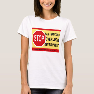STOP SF Overlook Development T-Shirt