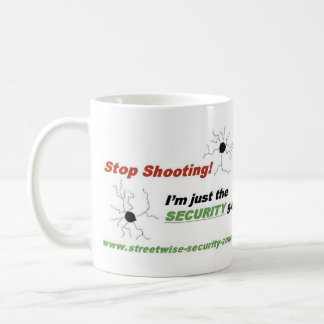 Stop Shooting! I'm Just The SECURI... - Customized Coffee Mug
