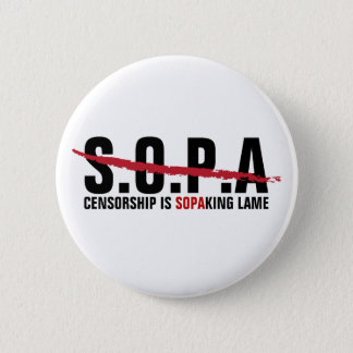 Stop SOPA - Censorship is SOPAKING Lame 2 Inch Round Button