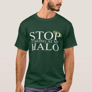 Stop Staring at My Halo T-Shirt