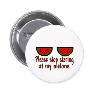Stop Staring At My Melons Line 2 Inch Round Button