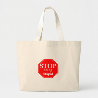 Stop Stupidity Large Tote Bag