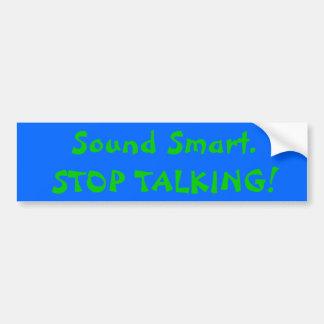 Stop Talking Bumber Sticker Bumper Sticker