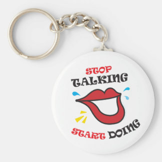 Stop talking Start doing Basic Round Button Keychain