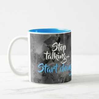 Stop Talking Start Doing Motivational Inspiration Two-Tone Coffee Mug