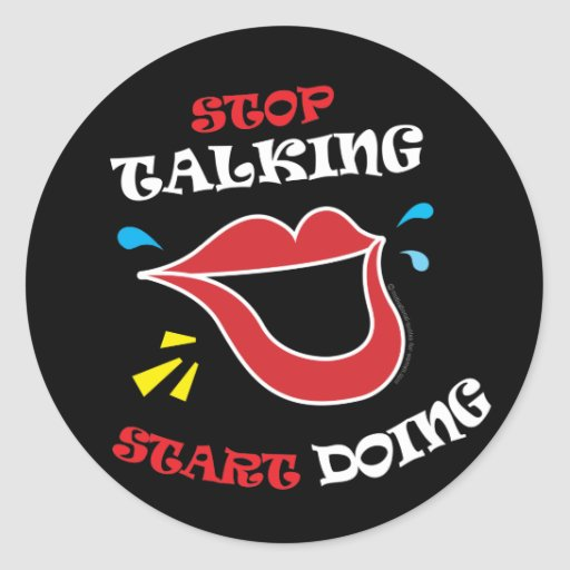Stop talking Start doing Sticker