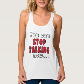 STOP TALKING #StopTalking ...Sassy Sarcasm Funny Tank Top