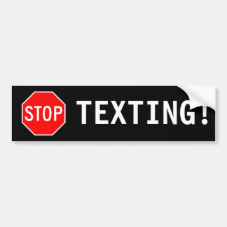 STOP TEXTING! BUMPER STICKER