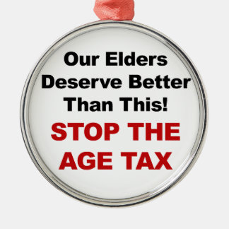 Stop the Age Tax Metal Ornament