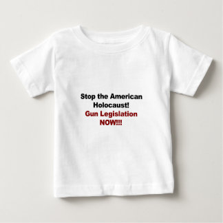 Stop the American Holocaust! Gun Control Now! Baby T-Shirt