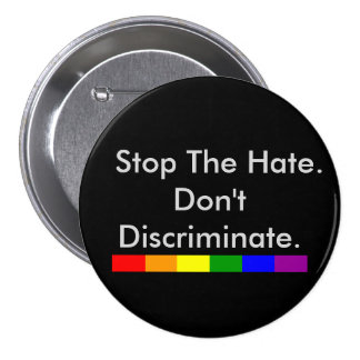 Stop the Hate Anti Discrimination and Equality 3 Inch Round Button