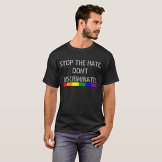 Stop The Hate Don't Discriminate Rainbow Flag T-Shirt