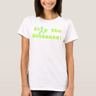 Stop The Nonsense! Lyme Disease Awareness Shirt