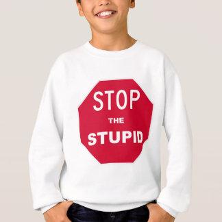 Stop the Stupid Sweatshirt