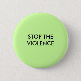 STOP THE VIOLENCE 2 INCH ROUND BUTTON