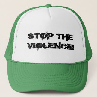 STOP THE VIOLENCE! TRUCKER HAT