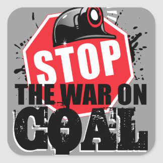 STOP THE WAR ON COAL SQUARE STICKER