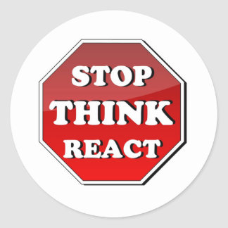 Stop THINK React Classic Round Sticker