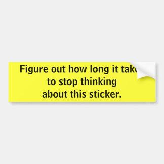 Stop thinking bumper sticker