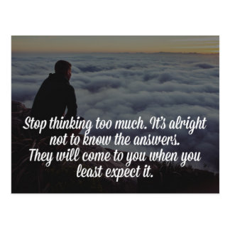 Stop Thinking So Much Quote Postcard
