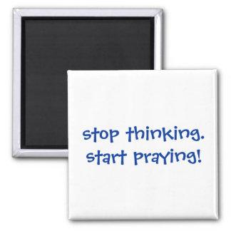 stop thinking. start praying! Magnet