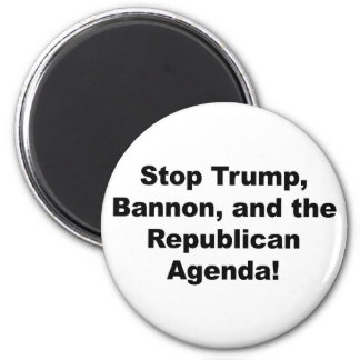 Stop Trump, Bannon and the Republican Agenda 2 Inch Round Magnet