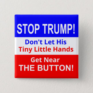 Stop TRUMP's Tiny Little Hands Square Button