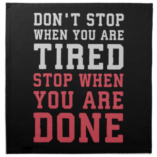 Stop When You Are Done - Gym Inspirational Napkin