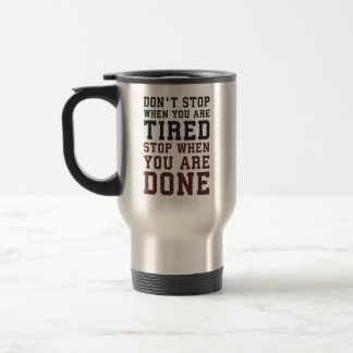 Stop When You Are Done - Gym Inspirational Travel Mug