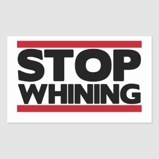 Stop Whining