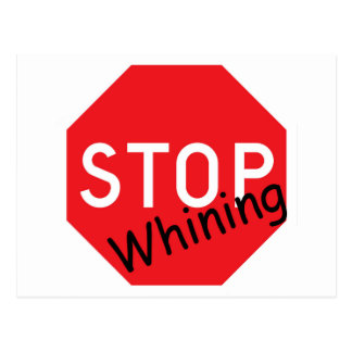 STOP Whining Postcard