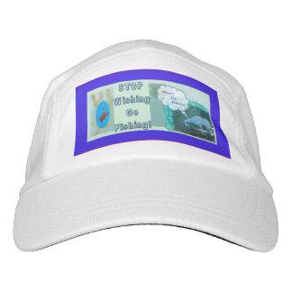 Stop Wishing Go Fishing Hat