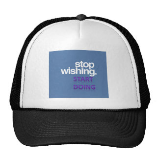 stop wishing start doing trucker hat