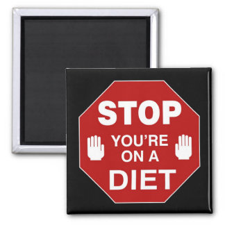 STOP you're on a DIET - magnet