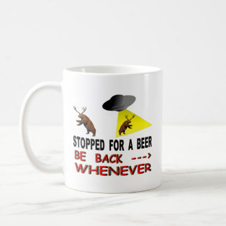 Stopped For A Beer Be Back Whenever Coffee Mug