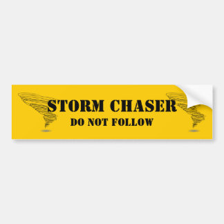 Storm Chaser Do Not Follow Bumper Sticker