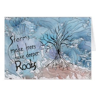 Storms make trees take deeper roots card