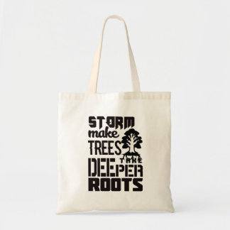 Storms make trees take deeper roots Inspirational Tote Bag