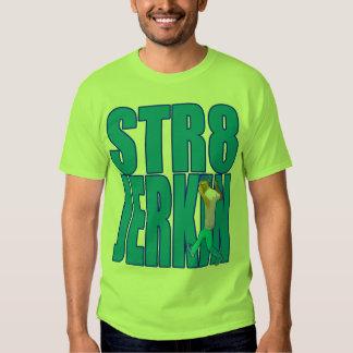 STR8 JERKIN jerk jerking dance hip-hop rap music Tee Shirt