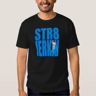 STR8 JERKIN jerk jerking dance hip-hop rap music Tshirts
