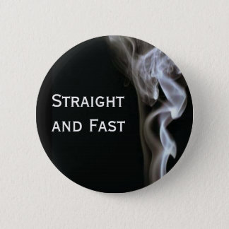 Straight and Fast 2 Inch Round Button
