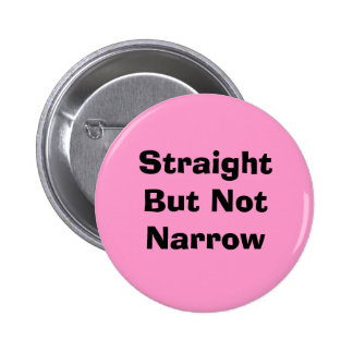 Straight But Not Narrow Pink 2 Inch Round Button