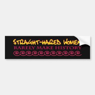 Straight Haired Women Rarely Make History Bumper Sticker