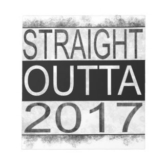 Straight outta 2017 notepad