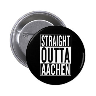 straight outta Aachen 2 Inch Round Button