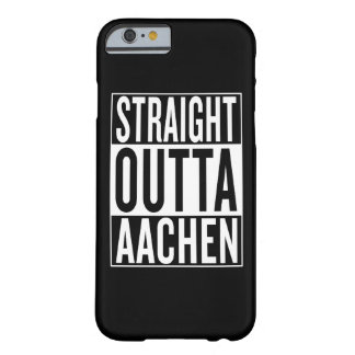 straight outta Aachen Barely There iPhone 6 Case
