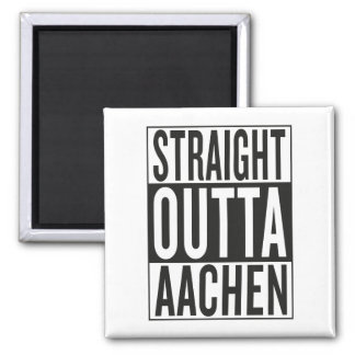 straight outta Aachen Square Magnet